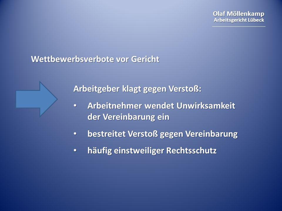 Olaf Möllenkamp Arbeitsgericht Lübeck Wettbewerbsverbote vor Gericht Arbeitgeber klagt gegen Verstoß: Arbeitnehmer wendet Unwirksamkeit der Vereinbaru