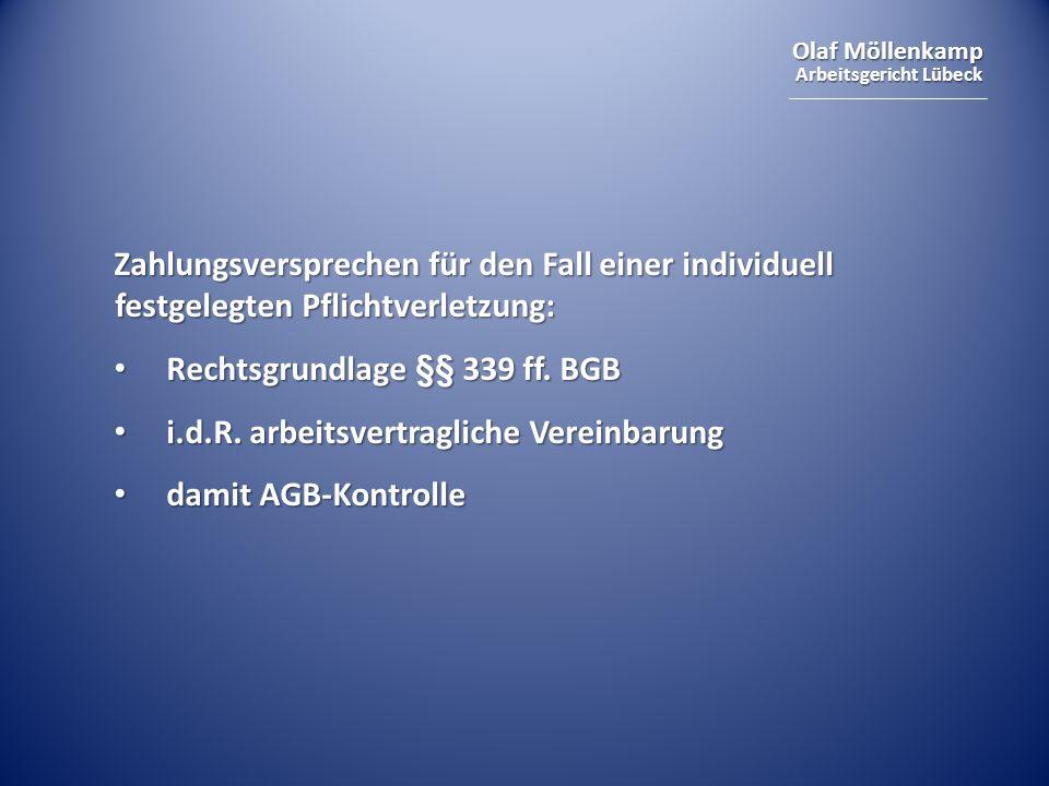 Olaf Möllenkamp Arbeitsgericht Lübeck Zahlungsversprechen für den Fall einer individuell festgelegten Pflichtverletzung: Rechtsgrundlage §§ 339 ff. BG