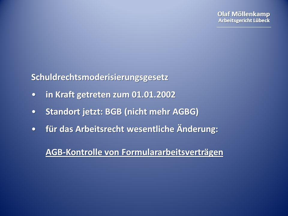 Olaf Möllenkamp Arbeitsgericht Lübeck Schuldrechtsmoderisierungsgesetz in Kraft getreten zum 01.01.2002in Kraft getreten zum 01.01.2002 Standort jetzt
