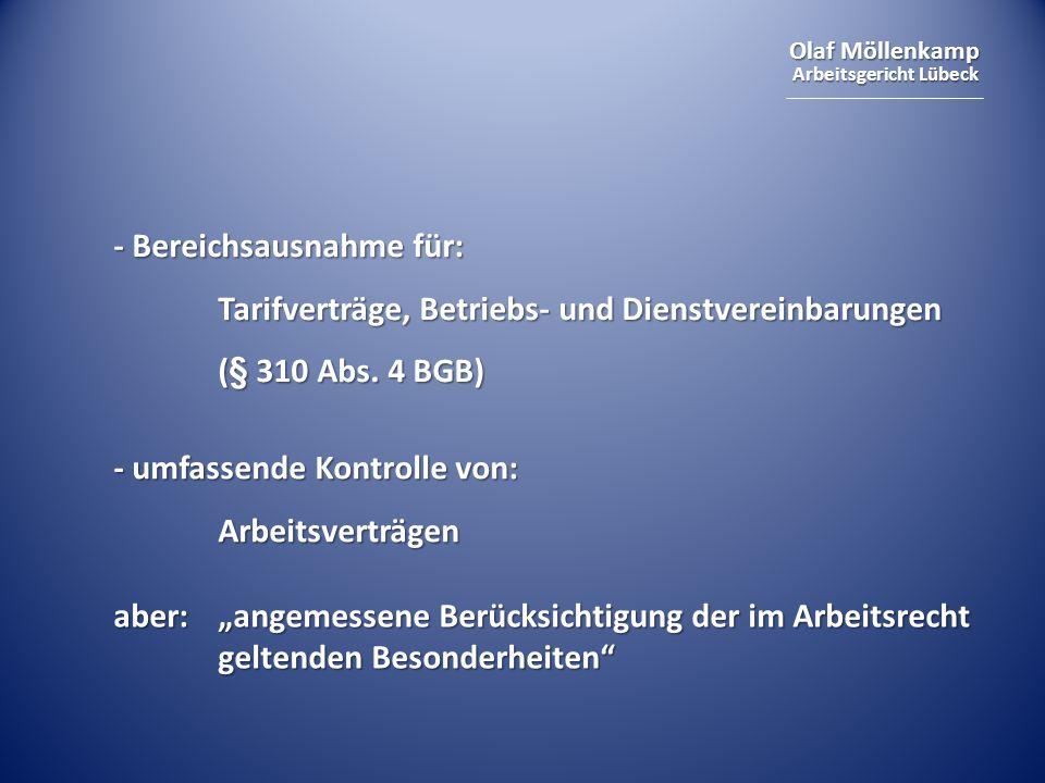 Olaf Möllenkamp Arbeitsgericht Lübeck - Bereichsausnahme für: Tarifverträge, Betriebs- und Dienstvereinbarungen (§ 310 Abs. 4 BGB) - umfassende Kontro