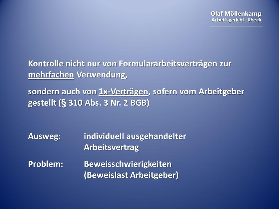 Olaf Möllenkamp Arbeitsgericht Lübeck Kontrolle nicht nur von Formulararbeitsverträgen zur mehrfachen Verwendung, sondern auch von 1x-Verträgen, sofer