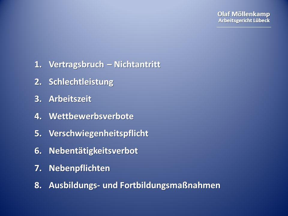 Olaf Möllenkamp Arbeitsgericht Lübeck 1.Vertragsbruch – Nichtantritt 2.Schlechtleistung 3.Arbeitszeit 4.Wettbewerbsverbote 5.Verschwiegenheitspflicht