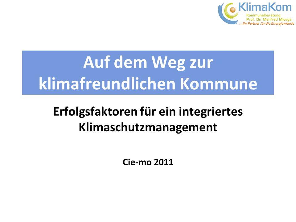 …Ihr Partner für die Energiewende Auf dem Weg zur klimafreundlichen Kommune Erfolgsfaktoren für ein integriertes Klimaschutzmanagement Cie-mo 2011
