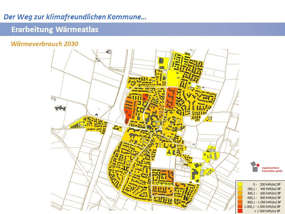 Erarbeitung Wärmeatlas Wärmeverbrauch 2030 Bayerische Vermessungsverwaltung 2009 Der Weg zur klimafreundlichen Kommune…