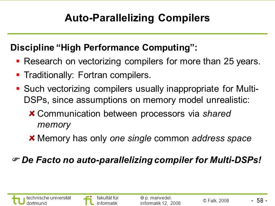 - 58 - technische universität dortmund fakultät für informatik p. marwedel, informatik 12, 2008 Auto-Parallelizing Compilers Discipline High Performan