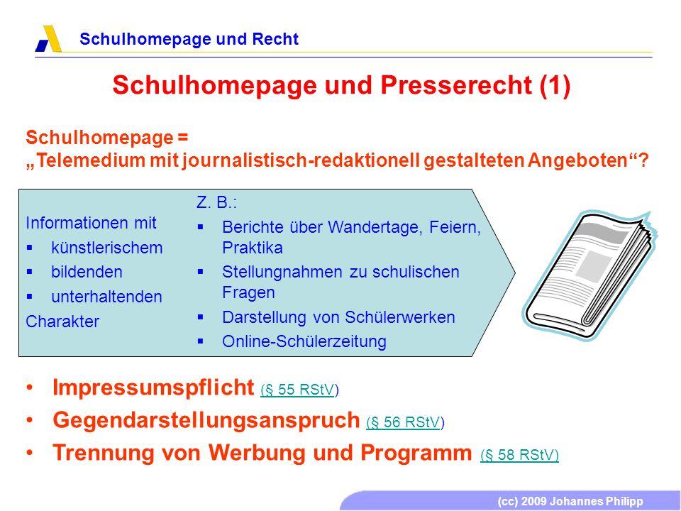 (cc) 2009 Johannes Philipp Schulhomepage und Recht Schulhomepage und Presserecht (1) Informationen mit künstlerischem bildenden unterhaltenden Charakt