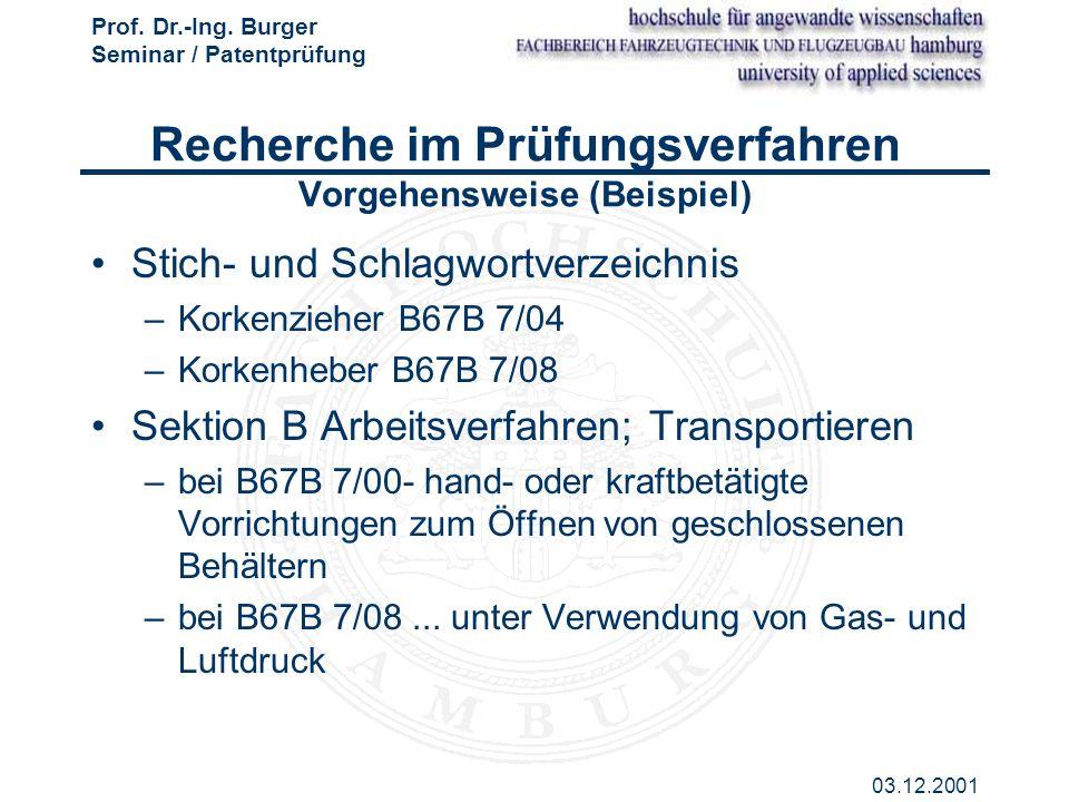 Prof. Dr.-Ing. Burger Seminar / Patentprüfung 03.12.2001 Recherche im Prüfungsverfahren Vorgehensweise (Beispiel) Stich- und Schlagwortverzeichnis –Ko