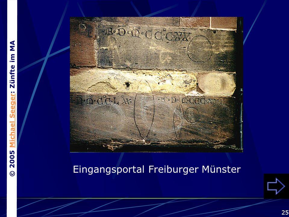 © 2005 Michael Seeger: Zünfte im MAMichael Seeger 25 Eingangsportal Freiburger Münster