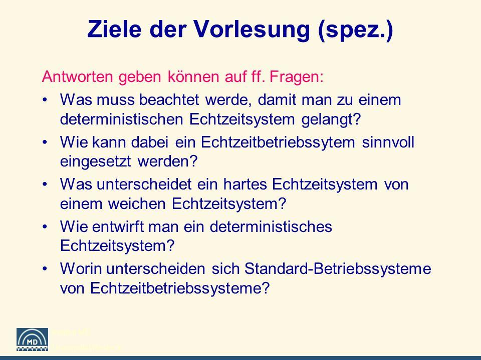 Institut MD Universität Rostock Ziele der Vorlesung (spez.) Antworten geben können auf ff. Fragen: Was muss beachtet werde, damit man zu einem determi