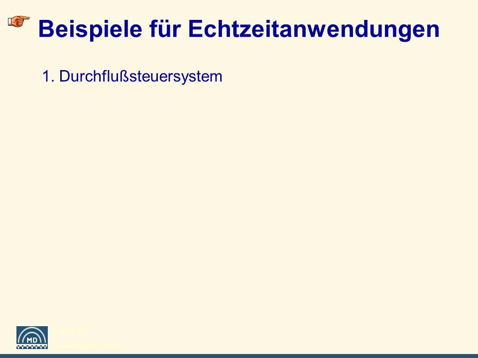 Institut MD Universität Rostock Beispiele für Echtzeitanwendungen 1. Durchflußsteuersystem