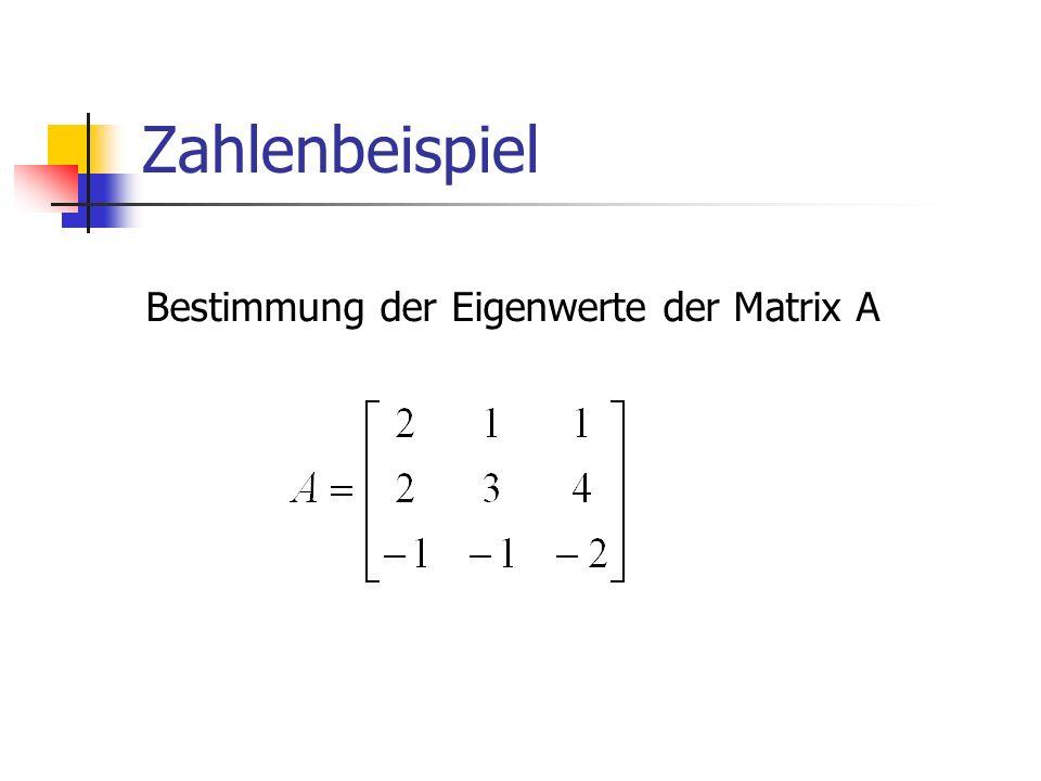 Zahlenbeispiel Bestimmung der Eigenwerte der Matrix A