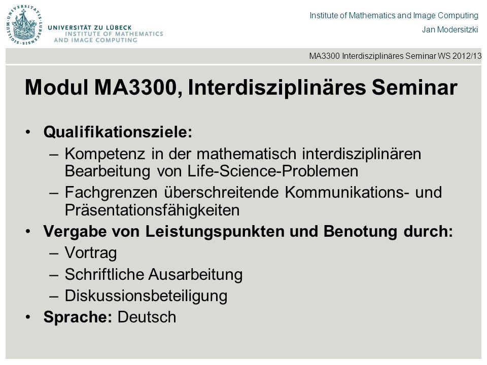 Institut für Beispielsysteme | Forschungsgruppe Systembeispiele Institute of Mathematics and Image Computing Jan Modersitzki MA3300 Interdisziplinäres Seminar WS 2012/13 2.