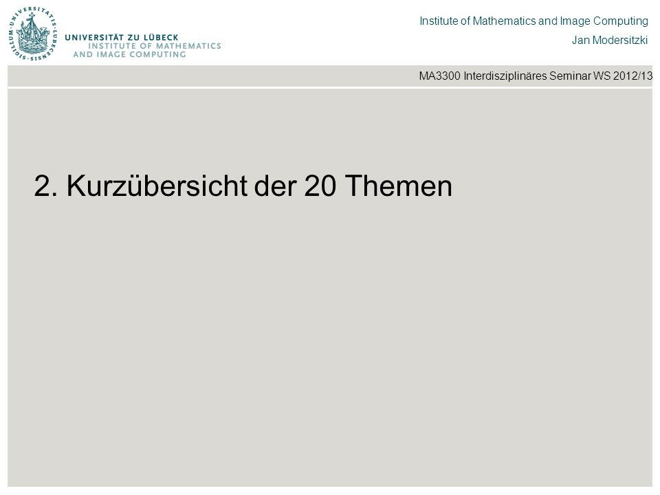 Institut für Beispielsysteme | Forschungsgruppe Systembeispiele Institute of Mathematics and Image Computing Jan Modersitzki MA3300 Interdisziplinäres Seminar WS 2012/13 The underlying paper is concerned with a clever method for image interpolation.