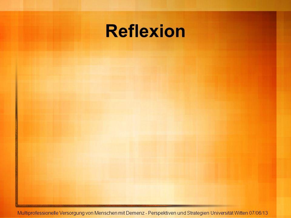 Reflexion Multiprofessionelle Versorgung von Menschen mit Demenz - Perspektiven und Strategien Universität Witten 07/06/13