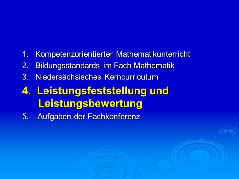 1. Kompetenzorientierter Mathematikunterricht 2. Bildungsstandards im Fach Mathematik 3. Niedersächsisches Kerncurriculum 4. Leistungsfeststellung und