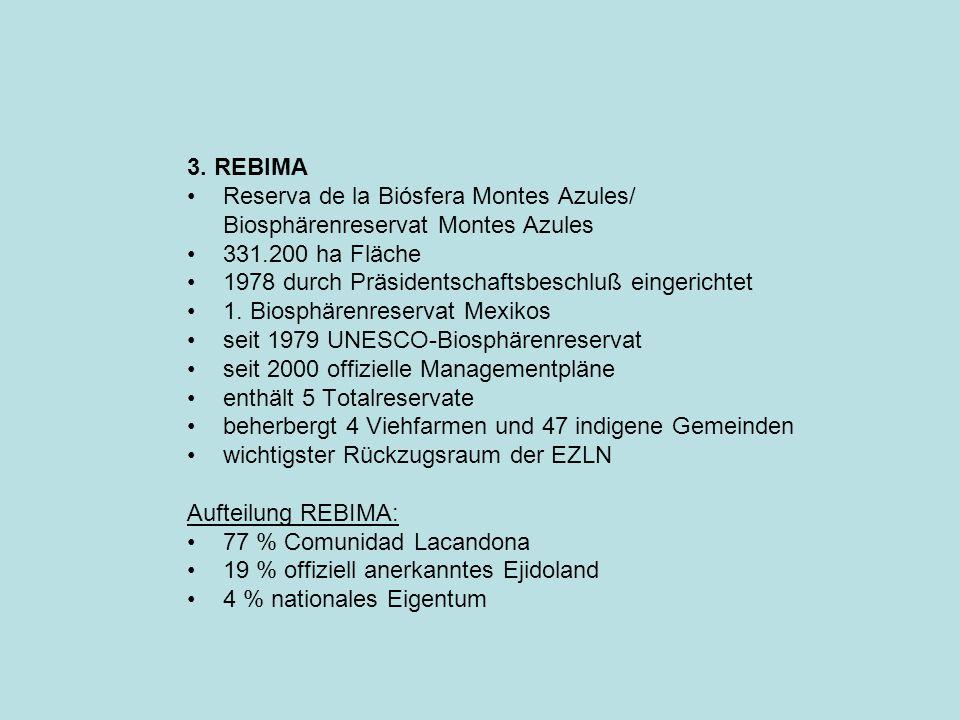 3. REBIMA Reserva de la Biósfera Montes Azules/ Biosphärenreservat Montes Azules 331.200 ha Fläche 1978 durch Präsidentschaftsbeschluß eingerichtet 1.