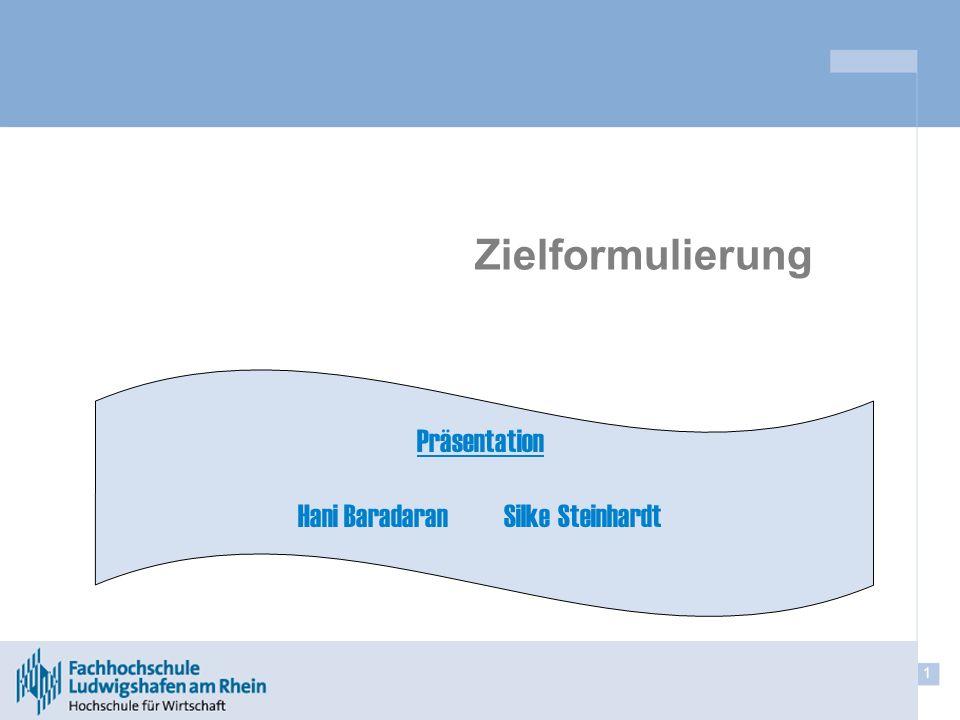 1 Zielformulierung Präsentation Hani Baradaran Silke Steinhardt