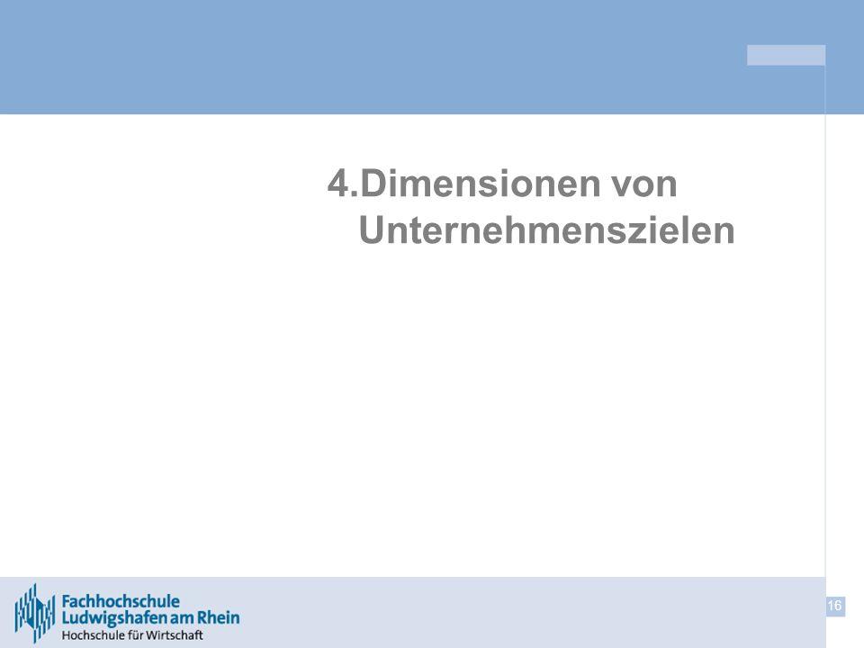 16 4.Dimensionen von Unternehmenszielen