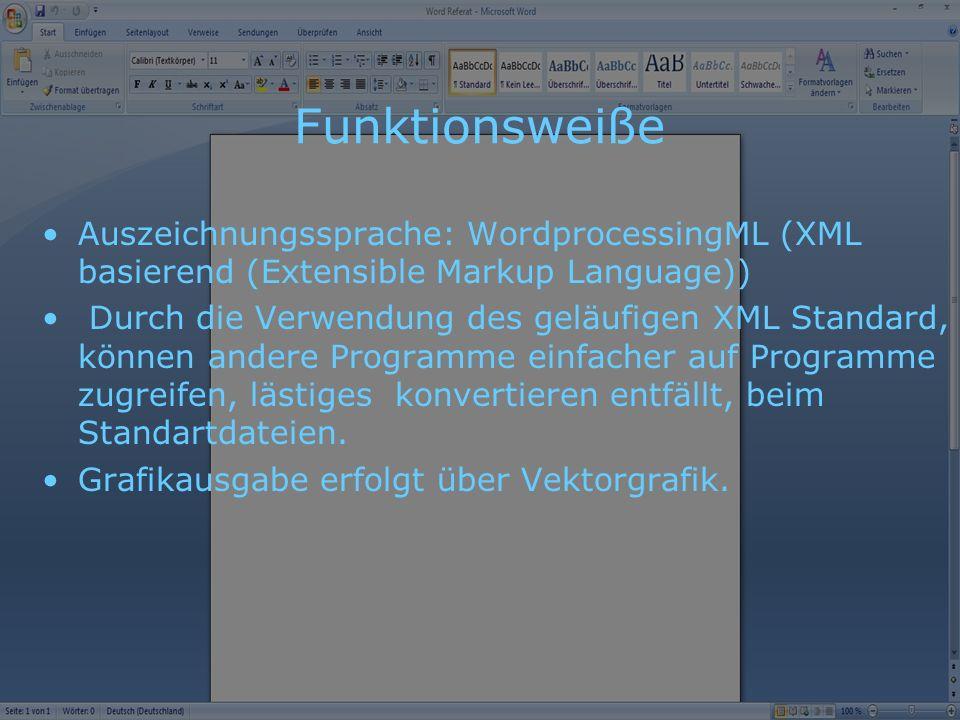 Funktionsweiße Auszeichnungssprache: WordprocessingML (XML basierend (Extensible Markup Language)) Durch die Verwendung des geläufigen XML Standard, können andere Programme einfacher auf Programme zugreifen, lästiges konvertieren entfällt, beim Standartdateien.