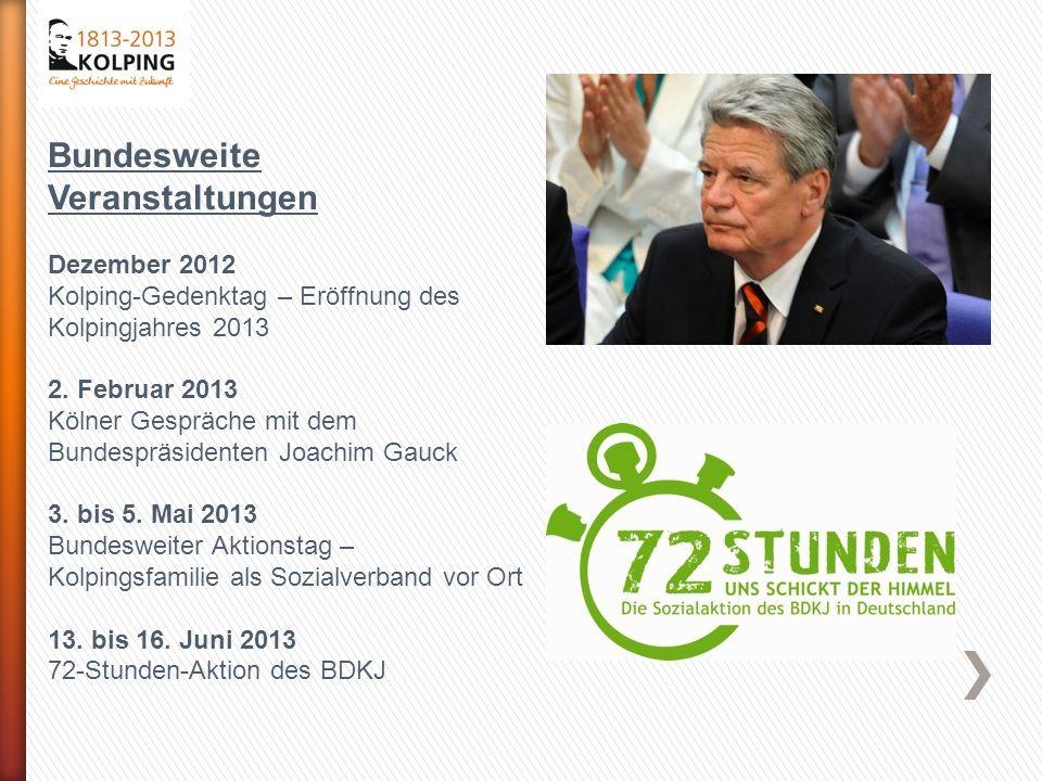 Bundesweite Veranstaltungen Dezember 2012 Kolping-Gedenktag – Eröffnung des Kolpingjahres 2013 2.