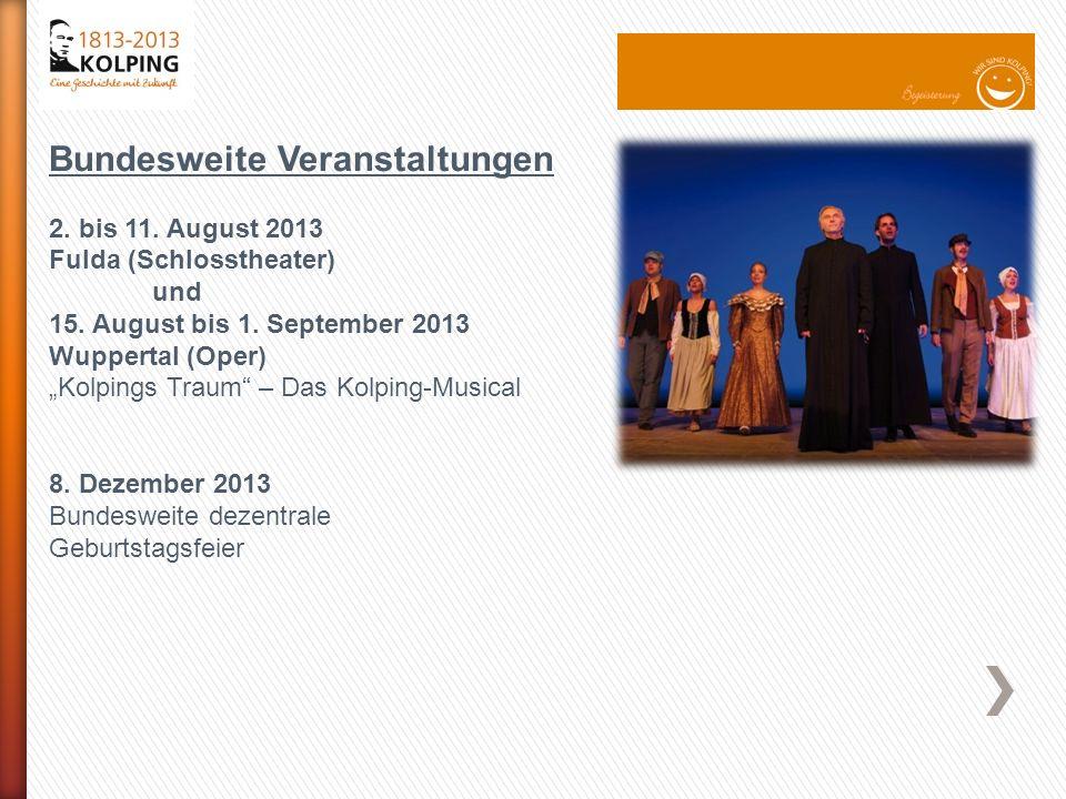 Bundesweite Veranstaltungen 2. bis 11. August 2013 Fulda (Schlosstheater) und 15.