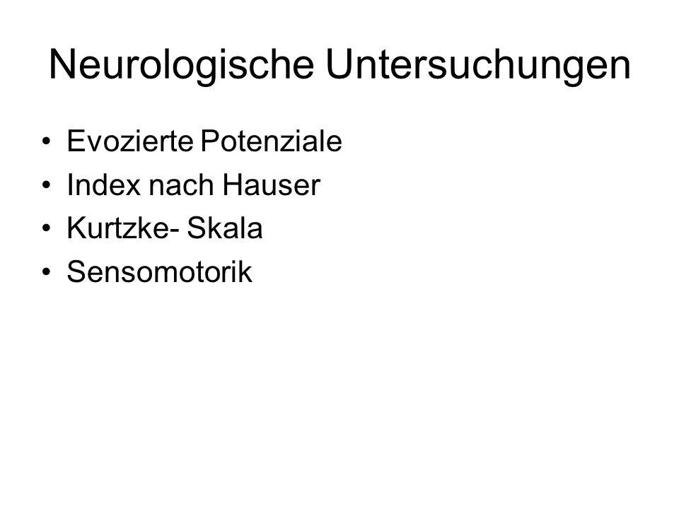 Neurologische Untersuchungen Evozierte Potenziale Index nach Hauser Kurtzke- Skala Sensomotorik