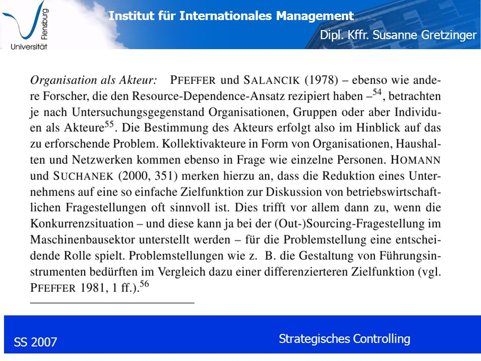 Institut für Internationales Management Dipl. Kffr. Susanne Gretzinger SS 2007 Strategisches Controlling