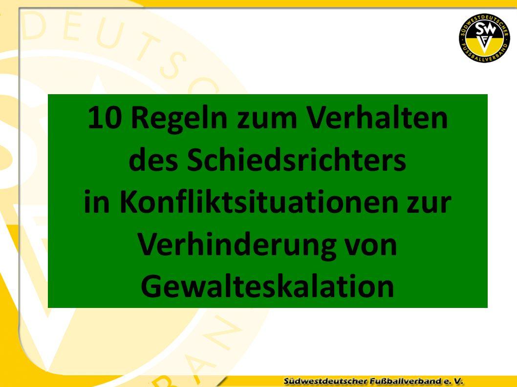 10 Regeln zum Verhalten des Schiedsrichters in Konfliktsituationen zur Verhinderung von Gewalteskalation