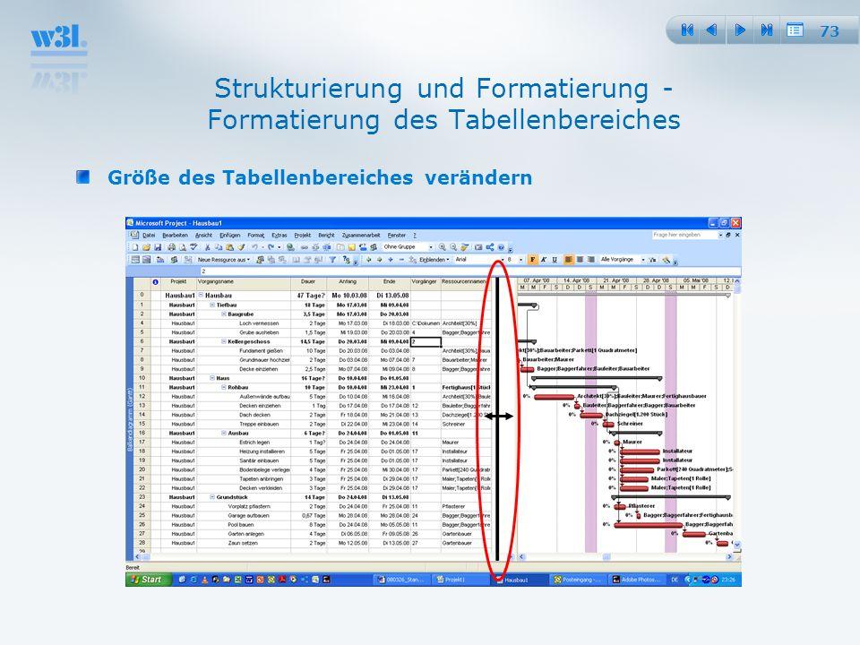73 Strukturierung und Formatierung - Formatierung des Tabellenbereiches Größe des Tabellenbereiches verändern
