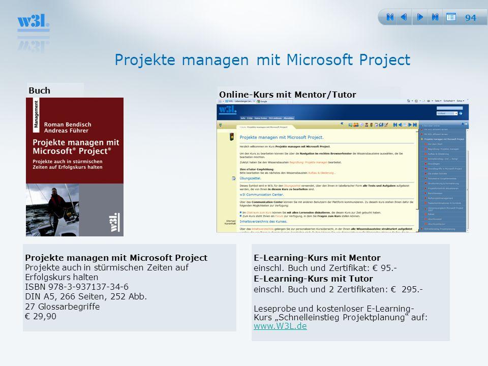 94 Online-Kurs mit Mentor/Tutor Buch Projekte managen mit Microsoft Project Projekte auch in stürmischen Zeiten auf Erfolgskurs halten ISBN 978-3-9371