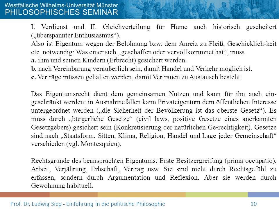 Prof. Dr. Ludwig Siep - Einführung in die politische Philosophie10 I. Verdienst und II. Gleichverteilung für Hume auch historisch gescheitert (überspa