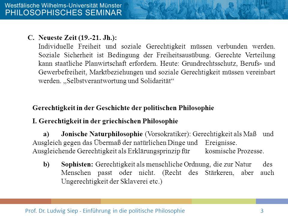 Prof. Dr. Ludwig Siep - Einführung in die politische Philosophie3 C. Neueste Zeit (19.-21. Jh.): Individuelle Freiheit und soziale Gerechtigkeit müsse