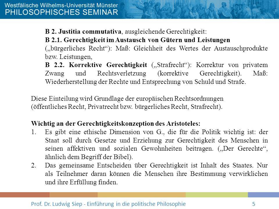 Prof. Dr. Ludwig Siep - Einführung in die politische Philosophie5 B 2. Justitia commutativa, ausgleichende Gerechtigkeit: B 2.1. Gerechtigkeit im Aust