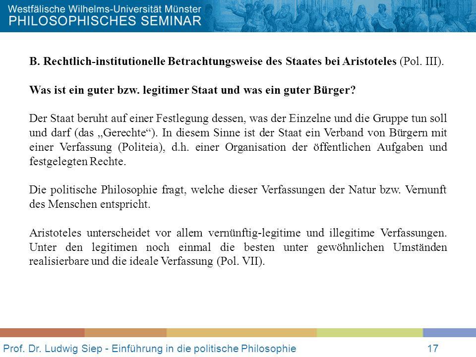 Prof. Dr. Ludwig Siep - Einführung in die politische Philosophie17 B. Rechtlich-institutionelle Betrachtungsweise des Staates bei Aristoteles (Pol. II