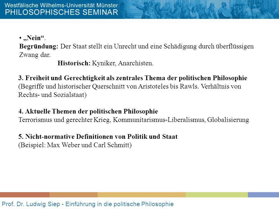 Prof. Dr. Ludwig Siep - Einführung in die politische Philosophie Nein. Begründung: Der Staat stellt ein Unrecht und eine Schädigung durch überflüssige