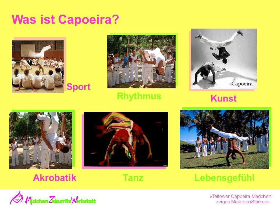 »Teltower Capoeira-Mädchen zeigen MädchenStärken« Was ist Capoeira.