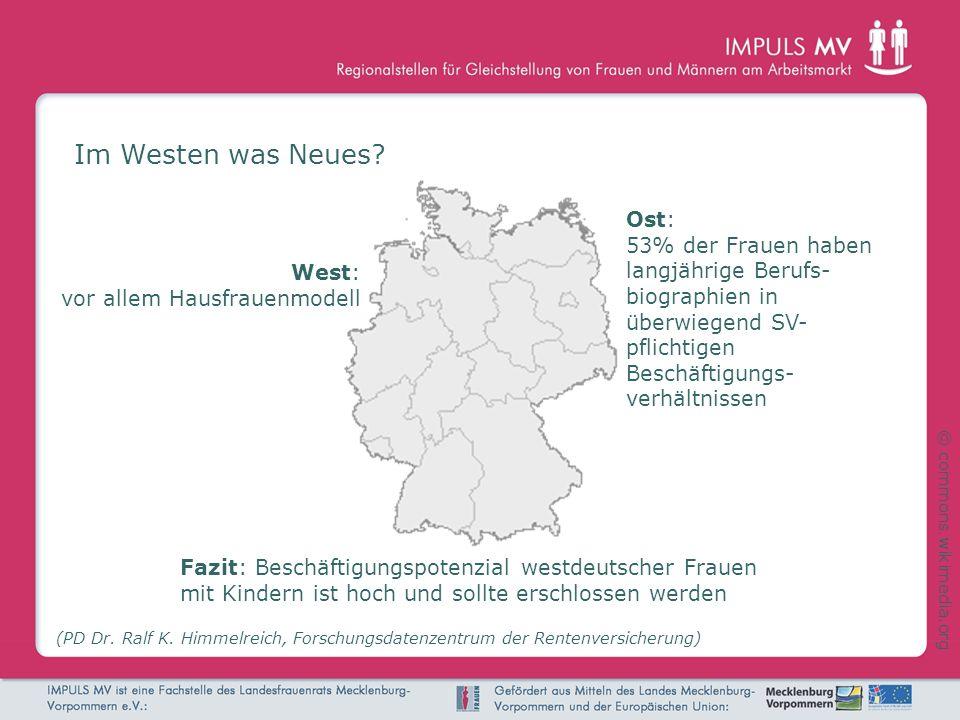 Im Westen was Neues? (PD Dr. Ralf K. Himmelreich, Forschungsdatenzentrum der Rentenversicherung) Fazit: Beschäftigungspotenzial westdeutscher Frauen m