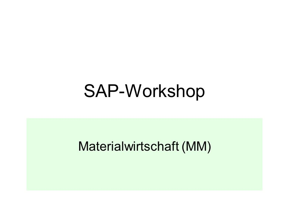 SAP-Workshop Materialwirtschaft (MM)