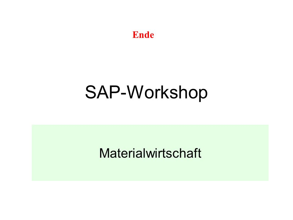SAP-Workshop Materialwirtschaft Ende
