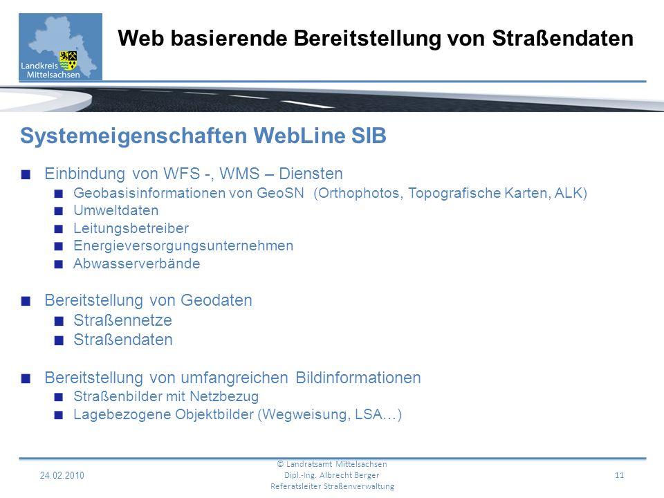 24.02.2010 12 Web basierende Bereitstellung von Straßendaten © Landratsamt Mittelsachsen Dipl.-Ing.