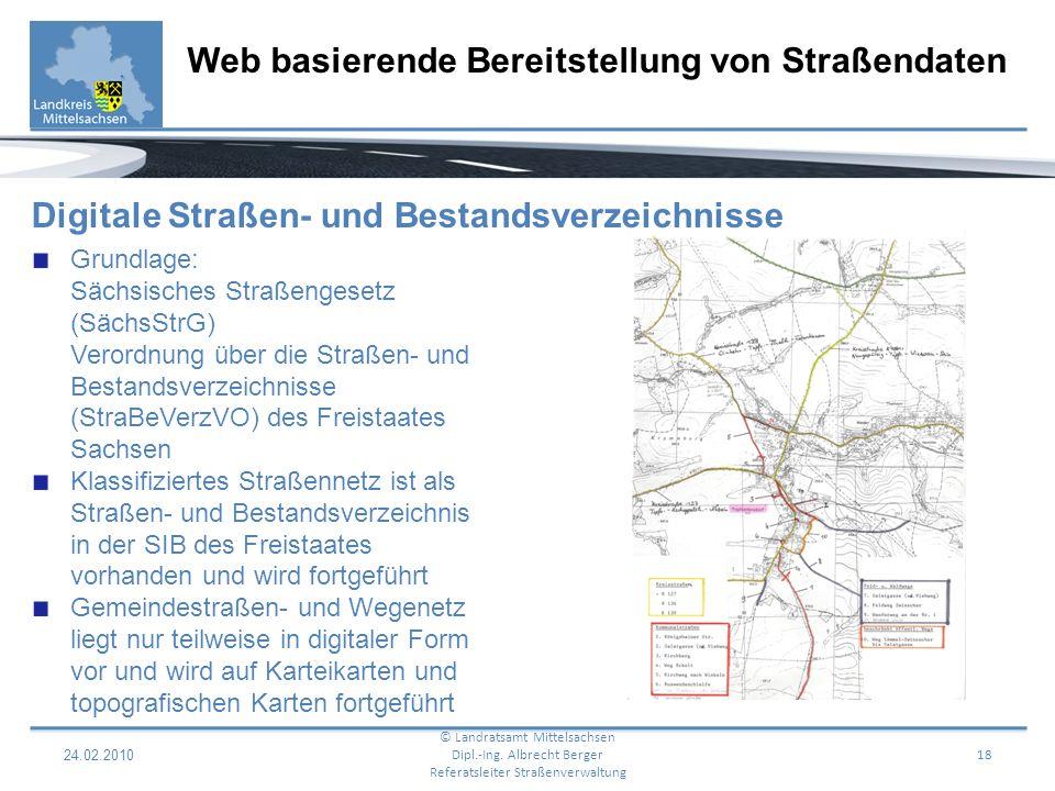24.02.2010 19 Web basierende Bereitstellung von Straßendaten © Landratsamt Mittelsachsen Dipl.-Ing.