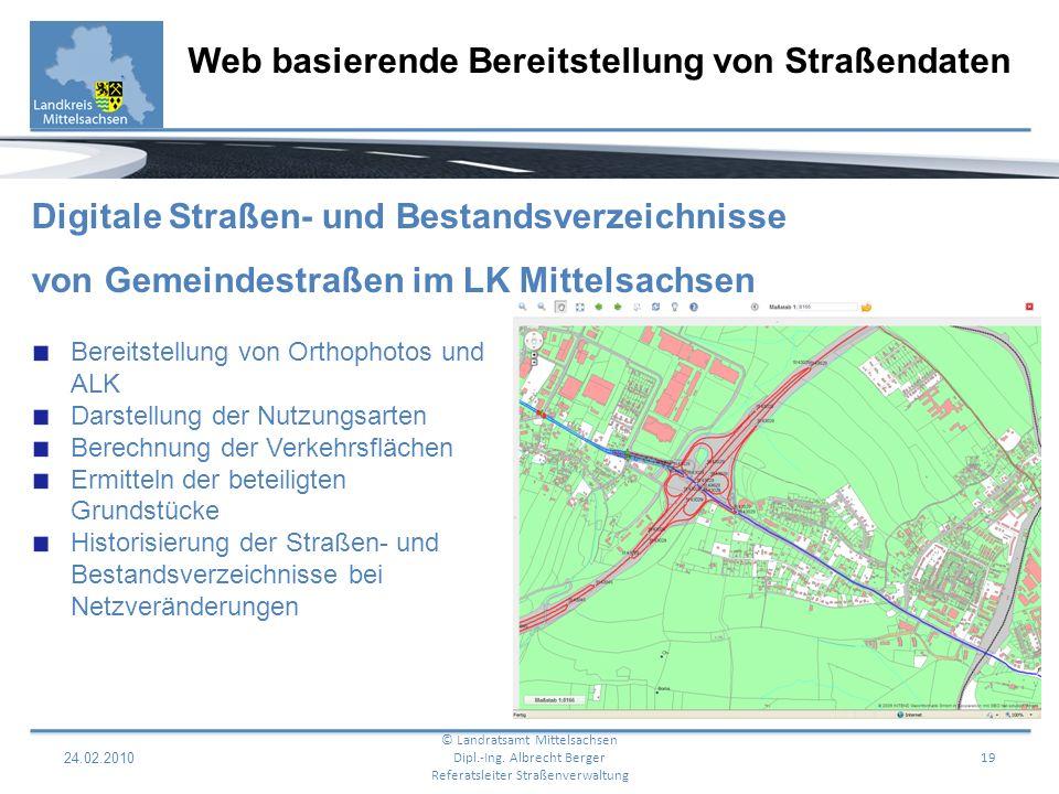 24.02.2010 20 Web basierende Bereitstellung von Straßendaten © Landratsamt Mittelsachsen Dipl.-Ing.