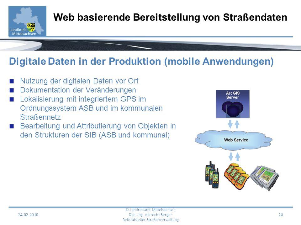 24.02.2010 21 Web basierende Bereitstellung von Straßendaten © Landratsamt Mittelsachsen Dipl.-Ing.