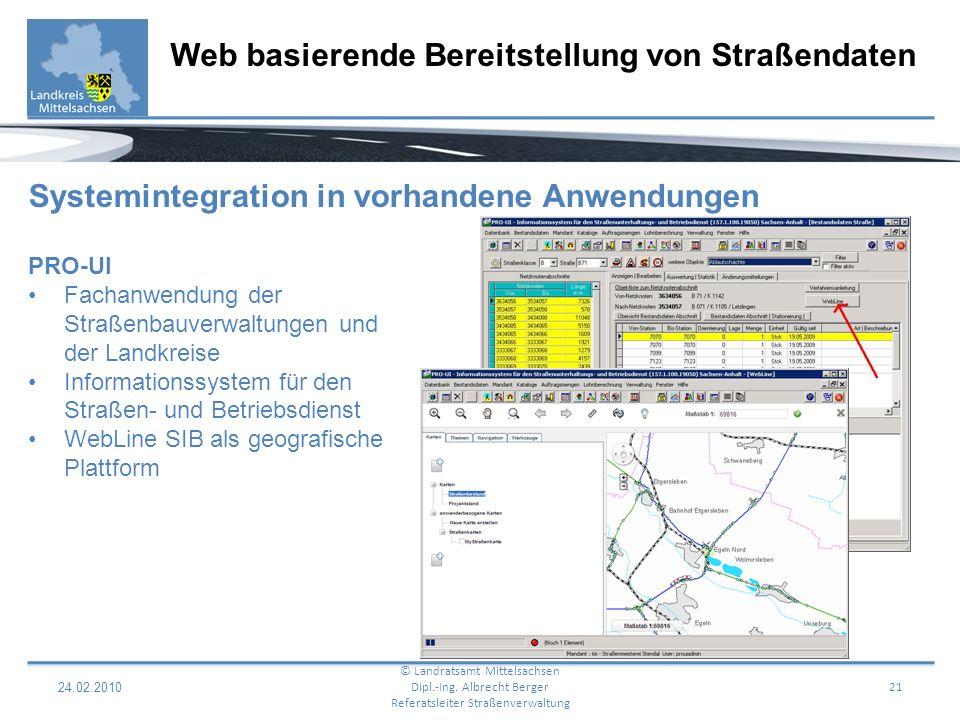 24.02.2010 22 Web basierende Bereitstellung von Straßendaten © Landratsamt Mittelsachsen Dipl.-Ing.
