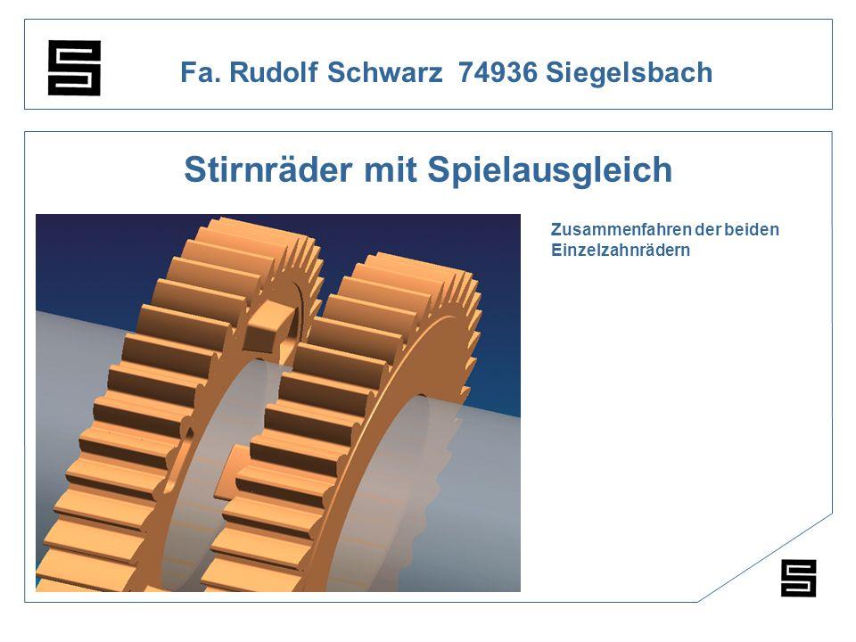 Fa. Rudolf Schwarz 74936 Siegelsbach Stirnräder mit Spielausgleich Zusammenfahren der beiden Einzelzahnrädern