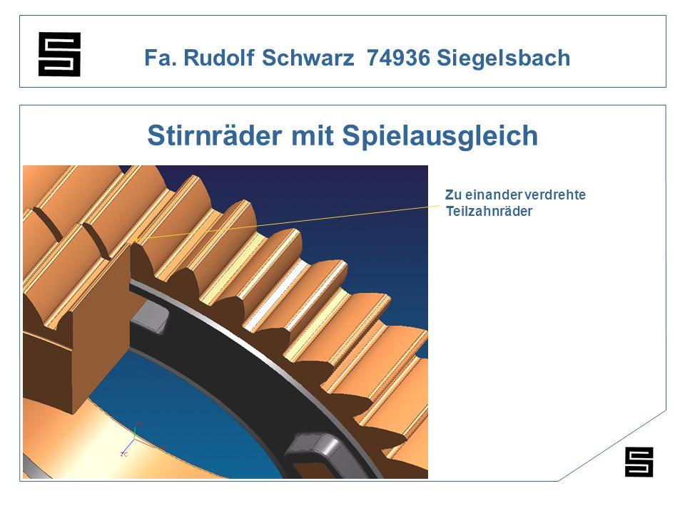 Fa. Rudolf Schwarz 74936 Siegelsbach Stirnräder mit Spielausgleich Zu einander verdrehte Teilzahnräder