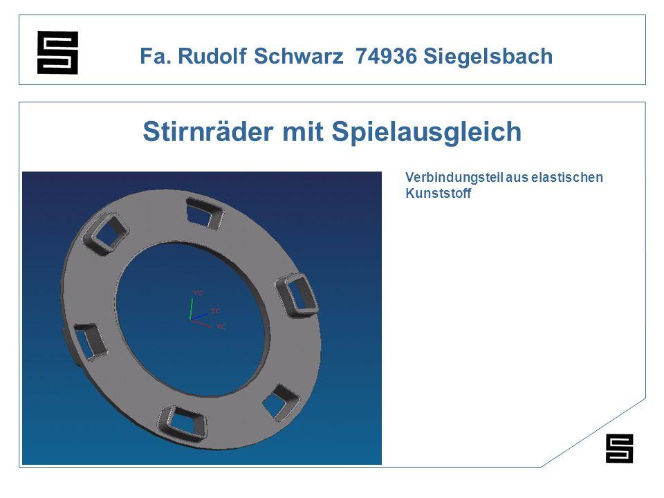 Fa. Rudolf Schwarz 74936 Siegelsbach Stirnräder mit Spielausgleich Verbindungsteil aus elastischen Kunststoff