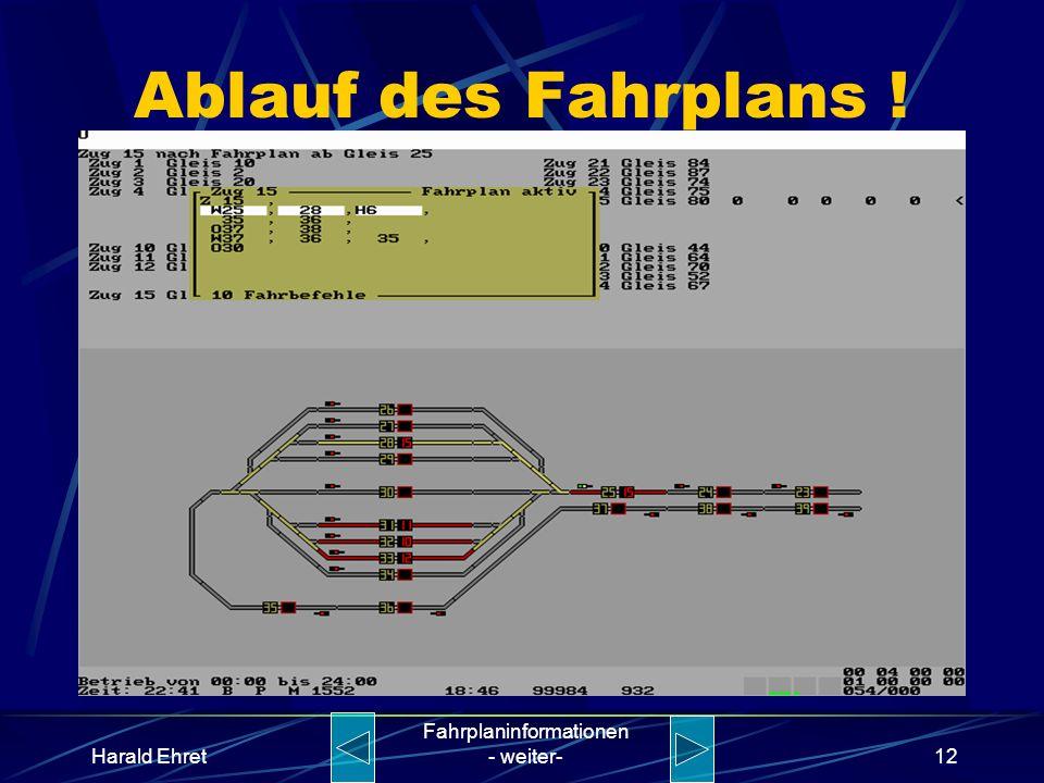 Harald Ehret Fahrplaninformationen - weiter-11 Wie erstellt man einen Fahrplan? Es werden lediglich die Blockstrecken erfasst. Es ist nicht notwendig,
