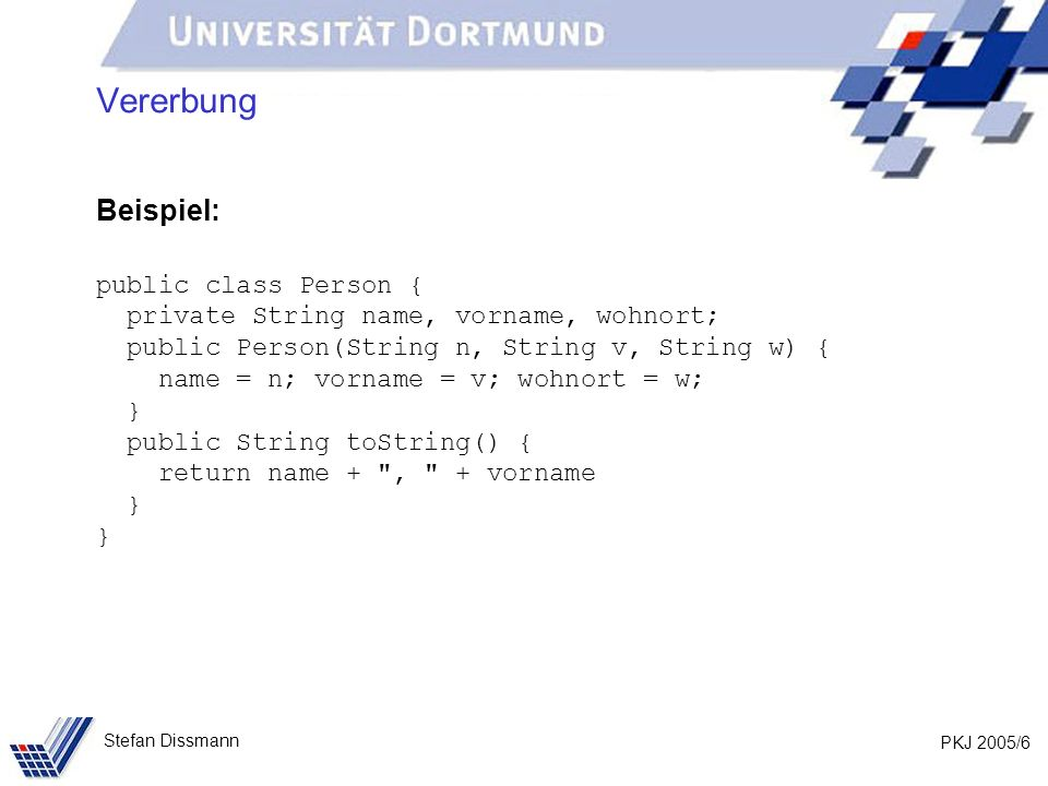 PKJ 2005/37 Stefan Dissmann Referenzen auf Ober- und Unterklassen Beispiel: Person p = new Person (Meier, Jana, Dortmund); Kunde k = new Kunde (Schmidt, Axel, Bochum, 103); p = k; p.aendereOrt(103, Unna); System.out.println(p.gibOrt()); System.out.println(p.toString()); Nicht möglich, da p Referenz auf Person und aendereOrt in Person unbekannt ist.