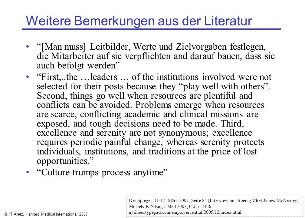 ©HT Aretz, Harvard Medical International 2007 Weitere Bemerkungen aus der Literatur [Man muss] Leitbilder, Werte und Zielvorgaben festlegen, die Mitar